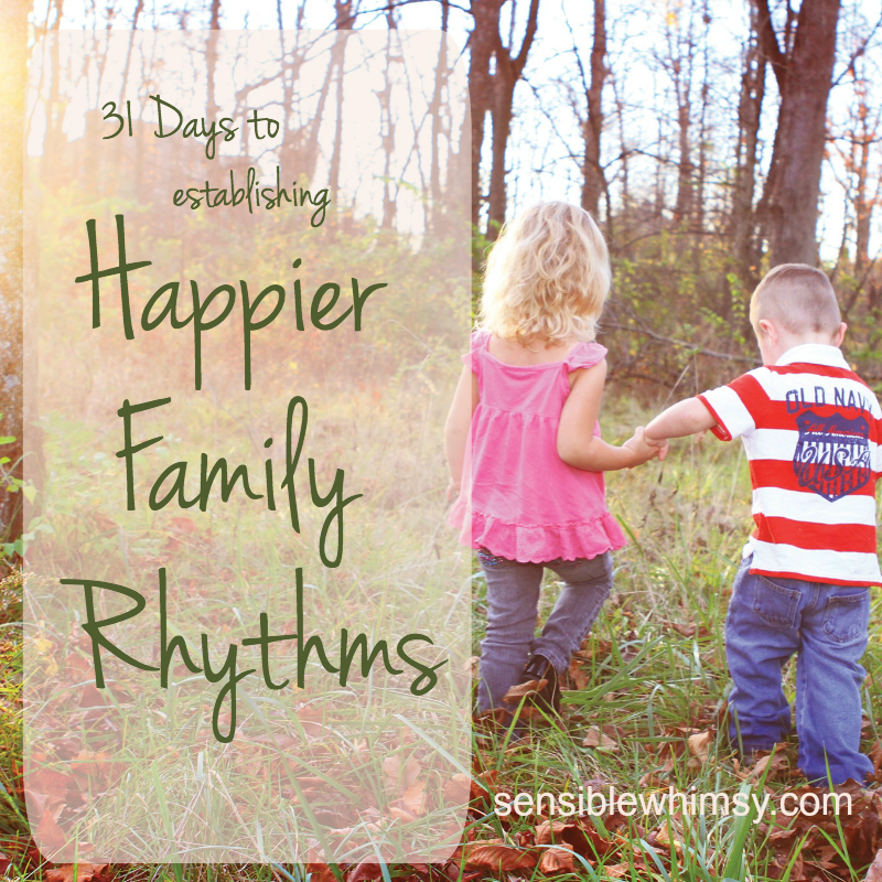 31 Days to a Happier Family Rhythm